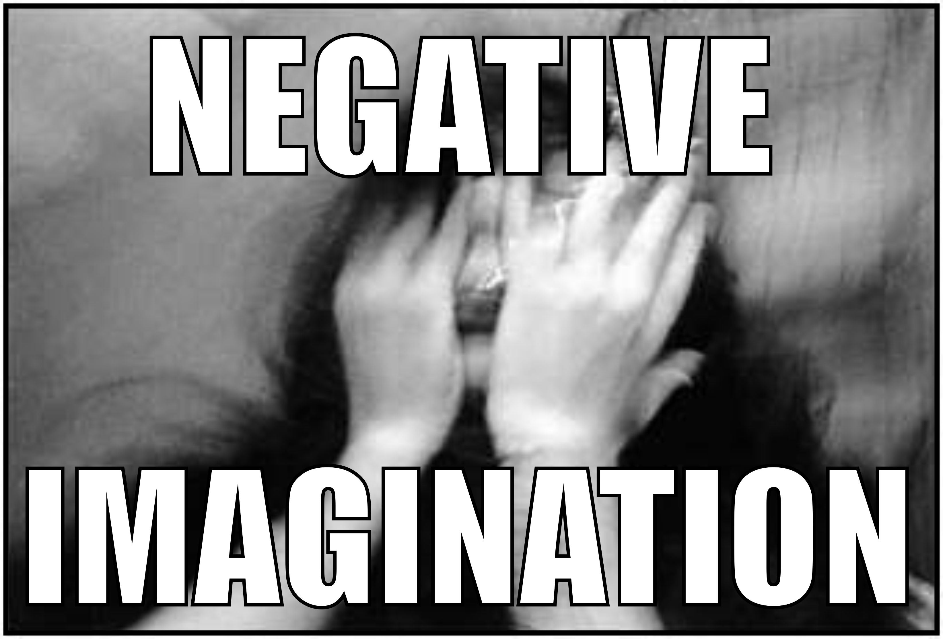 Our Negative Imagination is Holding Us Back