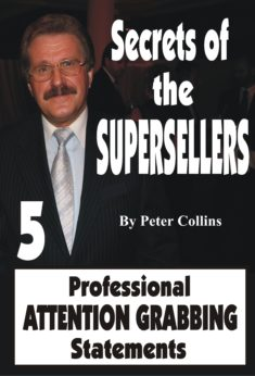 Secrets of the Superseller - Book 5/6 - Attention Grabbing Statements
