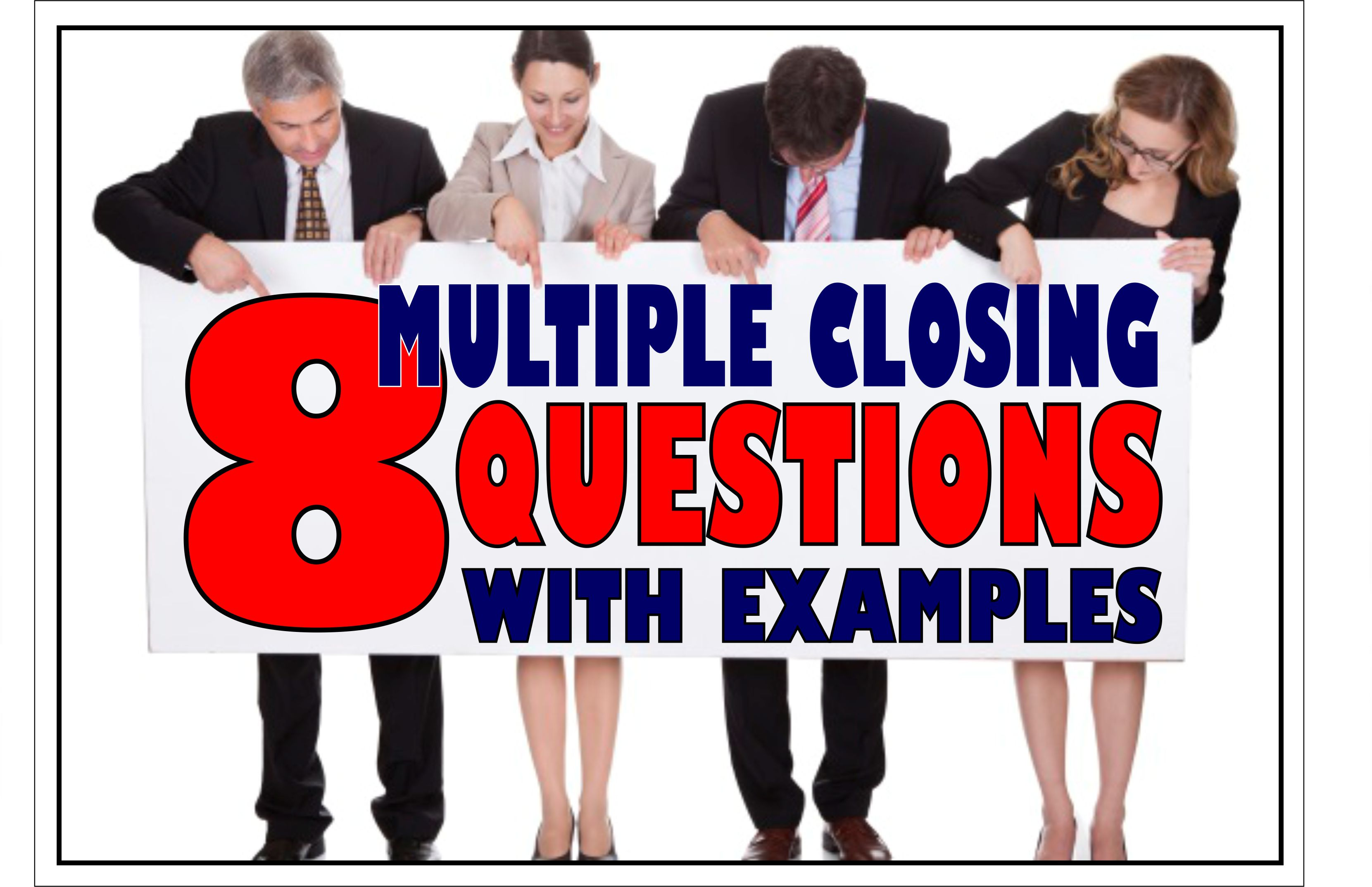8 Multiple Closing Questions With Examples