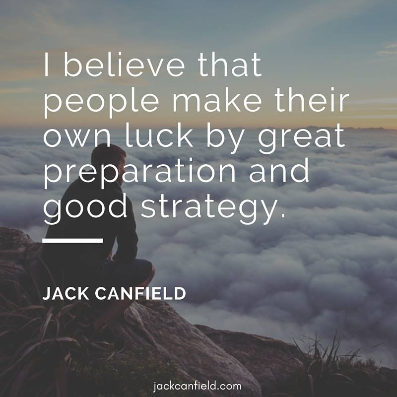 Believe-Luck-Great-Preparation-Strategy-Canfield