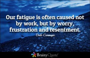 Carnegie-Fatigue-Work-Worry-Frustration-Resentment