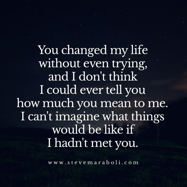 Changed-Even-Life-Trying-Mean-Imagine-Hadnt