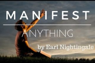 Earl Nightingale - How To MANIFEST Your Goals Faster