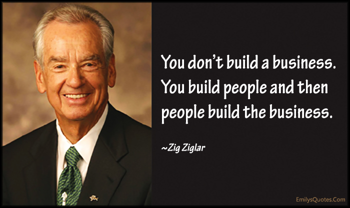 Emilys-Quotes.Com-build-business-people-intelligent-work-Zig-Ziglar