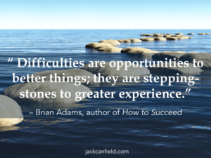 Experiences-Greater-Opportunity-Stepping-Stones-Better-Difficulties-Canfield