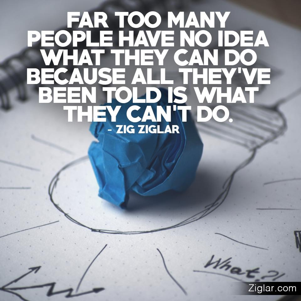 Far-Can-Do-No-Idea-Been-Told-Ziglar