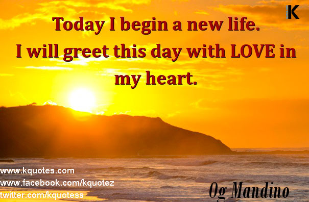Heart-Begin-Life-New-Greet-Day-Mandino