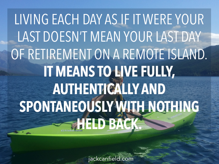 Live-Fully-Spontaneously-Authentically-Last-Retirement-Canfield