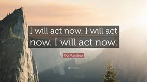 Mandino-Act-Now-Will