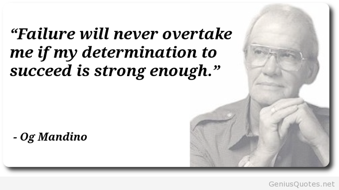 Mandino-Enough-Determination-Failure-Never-Overtake-Succeed