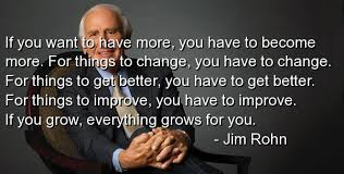More-Have-Become-Change-Improve-Grow-Rohn