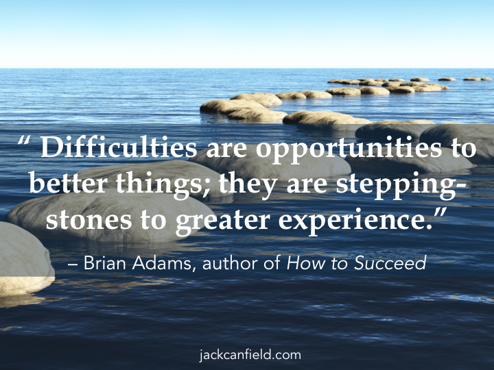 Opportunity-Stepping-Stones-Better-Difficulties-Experiences-Greater-Canfield