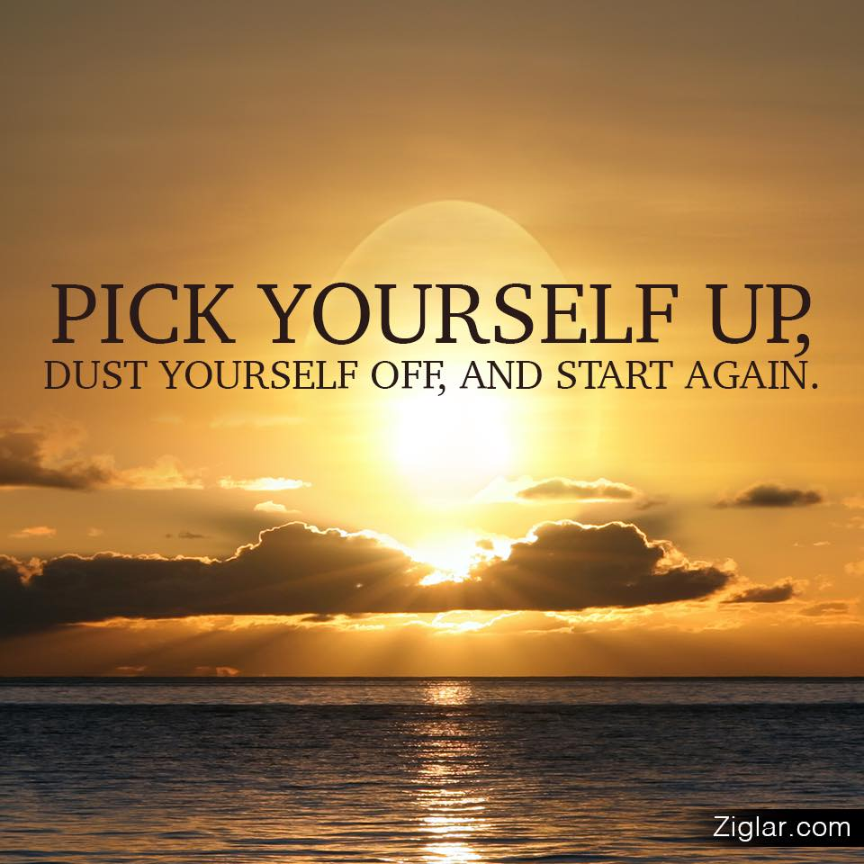 Pick-Yourself-Up-Start-Again-Dust-Ziglar