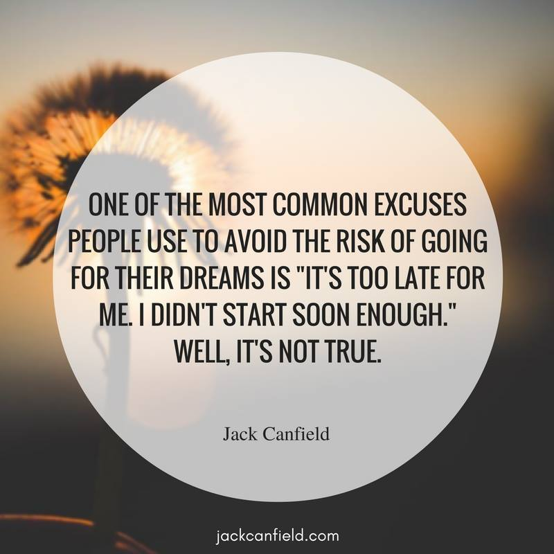 Risk-Dreams-Late-Start-Canfield-Avoid-Excuses