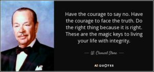 face-truth-right-thing-courage-clement-stone