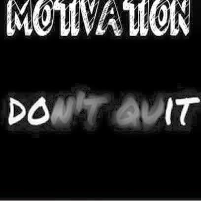 MOTIVATION - DON'T QUIT - DO IT