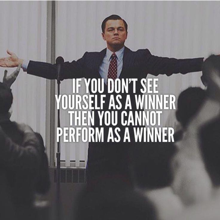 I YOU DON'T SEE YOURSELF AS A WINNER