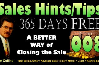 Sales Hints/Tips – 365 Days Free – 008 – A Better Way of Closing the Sale
