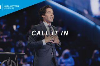 Call It In - Joel Osteen