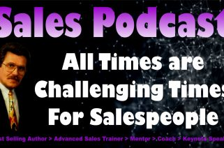 All Times are Challenging Times to Salespeople