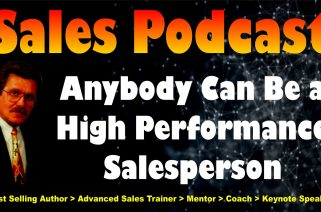 Anybody can be a High Performance Salesperson