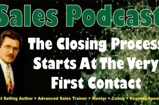 The Closing Process Starts at the Very First Contact