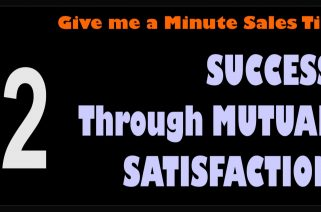 1 4 2 Give me a Minute Sales Tip 02 Sales Success Through Mutual Satisfaction