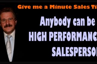 1 4 1 Give me a Minute Sales Tip 01 Anybody can be a High Performance Salesperson