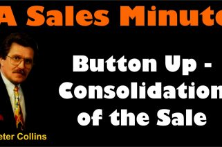 A Sales Minute 035 Button Up Consolidation of the Sale
