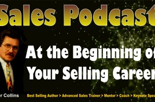 Sales Podcast 008 - At the Beginning of Your Selling Career