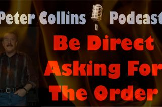Sales Podcast 003 - Be Direct When Asking For The Order