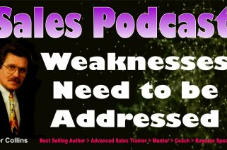 Sales Podcast 012 Weaknesses Need to Be Addressed