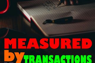 You are Measured by Transactions Not Income