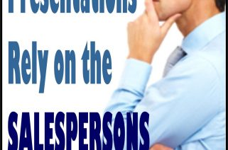 PRESENTATIONS RELY ON THE SALESPERSONS IMAGINATION