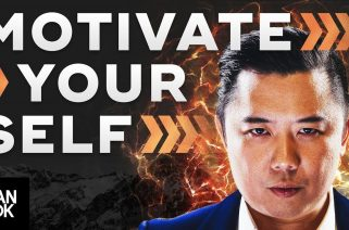 How To Motivate Yourself - The Psychology Of Self-Motivation - Dan Lok
