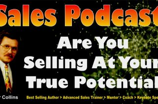 Sales Podcast 021 Are You Selling at Your True Potential - Peter Collins