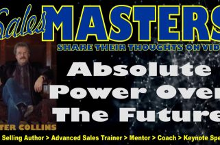 Sales Podcast 027 Absolute Power Over the Future - Peter Collins
