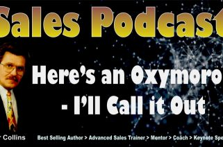 Sales Podcast 029 Here's an Oxymoron I'll Call It Out - Peter Collins